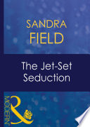 The Jet-Set Seduction (Mills & Boon Modern) (Foreign Affairs, Book 20)