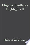 Organic Synthesis Highlights II