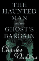 The Haunted Man and the Ghost s Bargain  Fantasy and Horror Classics