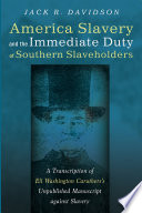 American Slavery and the Immediate Duty of Southern Slaveholders