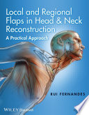 Local and Regional Flaps in Head   Neck Reconstruction  A Practical Approach Book