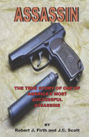 Assassin  The True Story of One of America s Most Successful Assassins