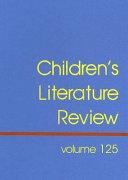 Children's Literature Review, Volume 125