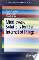Middleware Solutions For The Internet Of Things Book PDF