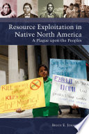 Resource Exploitation in Native North America  A Plague upon the Peoples