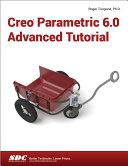 Creo Parametric 6 0 Advanced Tutorial