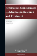 Eczematous Skin Diseases—Advances in Research and Treatment: 2012 Edition