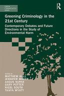 Greening Criminology in the 21st Century