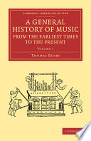 A General History Of Music From The Earliest Times To The Present Volume 1 Book PDF