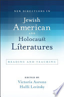 New Directions in Jewish American and Holocaust Literatures