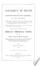 A Catalogue Of Fruits For Cultivation In The United States And Canadas