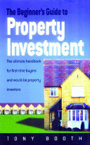 The Beginner s Guide to Property Investment