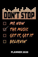 Don't Stop Me Now the Music Get It, Get It Believin' Planner 2020