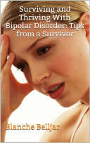 Surviving and Thriving with Bipolar Disorder: Tips from a Survivor