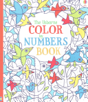 The Usborne Color by Numbers Book Book