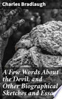 A Few Words About The Devil And Other Biographical Sketches And Essays