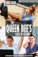 The Queen Bee's Class in Session - An Outrageously Sexy Group MFM Short Story from Steam Books [Pdf/ePub] eBook