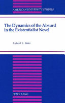 The Dynamics of the Absurd in the Existentialist Novel Book PDF