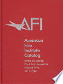 """""""Within Our Gates: Ethnicity in American Feature Films, 1911-1960"""" by America Film Institute Staff, Alan Gevinson, American Film Institute, American Film Afi"""
