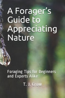 A Forager's Guide to Appreciating Nature