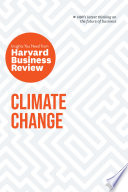Climate Change  The Insights You Need from Harvard Business Review