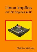 Linux kopflos   mit PC Engines ALIX