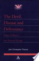 The Devil  Disease and Deliverance