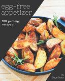 100 Yummy Egg-Free Appetizer Recipes Pdf/ePub eBook
