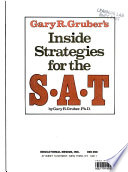 Gary R. Gruber's Inside Strategies for the New SAT 1