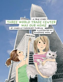 Three World Trade Center Was Our Home Book PDF