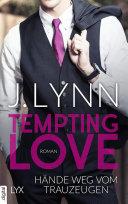 Tempting Love - Hände weg vom Trauzeugen