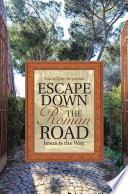 Escape Down the Roman Road