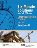 Six-Minute Solutions for Civil PE Exam: Construction Depth Problems