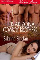 Her Arizona Cowboy Brothers