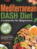 Mediterranean DASH Diet Cookbook for Beginners
