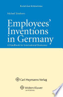 Employees' Inventions in Germany  : A Handbook for International Businesses
