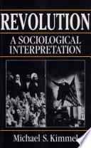 Revolution A Sociological Interpretation