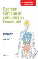 Examen Clinique Et Semiologie: L'Essentiel