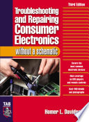Troubleshooting   Repairing Consumer Electronics Without a Schematic Book