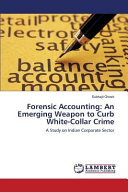 Forensic Accounting An Emerging Weapon To Curb White Collar Crime