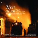 Tren Al Sol   Train to the Sun