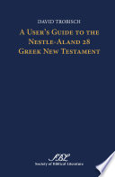 A User   s Guide to the Nestle Aland 28 Greek New Testament