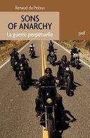 Sons of Anarchy. La guerre perpétuelle ebook