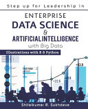 Step Up for Leadership in Enterprise Data Science   Artificial Intelligence with Big Data