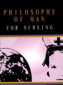 Philosophy of Man for Nursing  2006 Ed