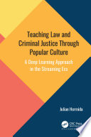 Teaching Law and Criminal Justice Through Popular Culture