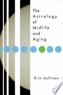 Astrology Of Midlife And Aging