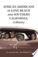 African Americans in Long Beach and Southern California  a History