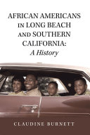 African Americans in Long Beach and Southern California: a History Book
