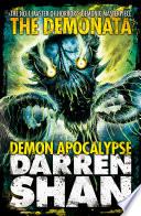 Demon Apocalypse (The Demonata, Book 6)